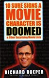 Roeper, Richard: 10 Sure Signs a Movie Character Is Doomed: And Other Surprising Movie Lists