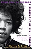 Cross, Charles: Room Full of Mirrors: A Biography of Jimi Hendrix