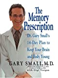 Small, Gary: The Memory Prescription: Dr Gary Small's 14-Day Plan To Keep Your Brain And Body Young
