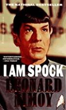 I Am Spock by Leonard Nimoy