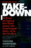 Markoff, John: Takedown: The Pursuit and Capture of Kevin Mitnick, America&#39;s Most Wanted Computer Outlaw-By the Man Who Did It