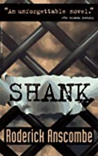 Shank by Roderick Anscombe