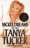 Tucker, Tanya: Nickel Dreams: My Life