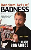 Bonaduce, Danny: Random Acts of Badness: My Story