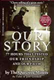 Quecreek Miners Staff: Our Story: 77 Hours That Tested Our Friendship and Our Faith