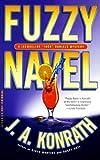 "Konrath, J. A.: Fuzzy Navel (Jacqueline ""Jack"" Daniels Mysteries)"