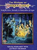 Severson, Eric: The History of Dragonlance: Being the Notes, Journals, and Memorabilia of Krynn