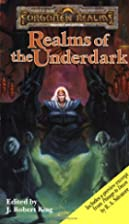 Realms of the Underdark by J. Robert King