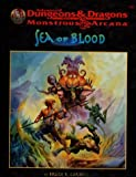 Cordell, Bruce R.: Sea of Blood (Advanced Dungeons & Dragons/Monstrous Arcana Accessory)
