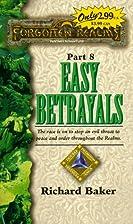 Easy Betrayals by Richard Baker