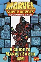A Guide to Marvel Earth (Marvel Super Heroes…