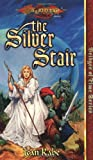 Jean Rabe: The Silver Stair (Dragonlance Bridges of Time, Vol. 3)