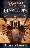 Emery, Clayton: Hazezon Magic Legend Cycle Volume 3 Magic the Gathering