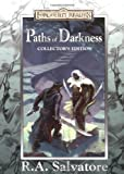 Salvatore, R. A.: Paths Of Darkness: The Silent Blade/The Spine of the World/Servant of the shard/Sea of Swords