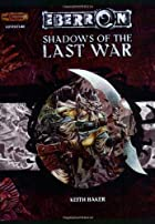 Shadows of the Last War by Keith Baker