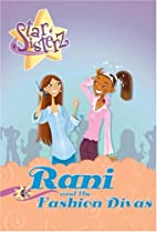 Rani and the Fashion Divas (Star Sisterz) by…