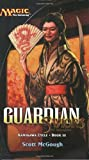 McGough, Scott: Guardian : Saviors of Kamigawa