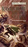 Salvatore, R. A.: The Two Swords: A Forgotten Realms Novel