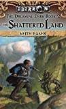 Baker, Keith: The Shattered Land: The Dreaming Dark Book 2