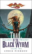 Trail of the Black Wyrm by Chris Pierson
