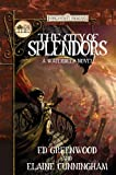 Greenwood, Ed;Cunningham, Elaine: The City Of Splendors: A Waterdeep Novel: Forgotten Realms