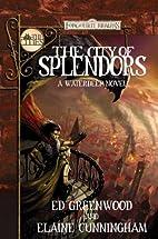 The City of Splendors by Ed Greenwood