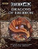 Keith Baker: Dragons of Eberron (Dungeon & Dragons d20 3.5 Fantasy Roleplaying, Eberron Setting)