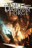 Wyatt, James: Dragon Forge: The Draconic Prophecies, Book 2