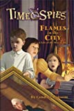 Ransom, Candice: Flames in the City: A Tale of the War of 1812 (Time Spies)