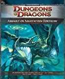 Cordell, Bruce R.: Assault on Nightwyrm Fortress: Adventure P3 for 4th Edition D&D (D&D Adventure)
