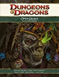 Cordell, Bruce R.: Open Grave: Secrets of the Undead: A 4th Edition D&D Supplement
