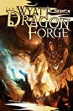 Wyatt, James: Dragon Forge: Draconic Prophecies, Book 2 (The Draconic Prophecies)
