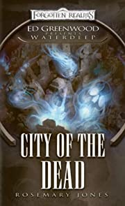 City of the Dead: Ed Greenwood Presents…