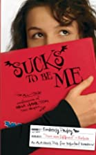 Sucks to Be Me: The All-True Confessions of…