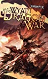 Wyatt, James: Dragon War: Draconic Prophesies, Book 3 (The Draconic Prophecies)