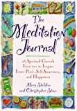 Sheldon, Mary: The Meditation Journal: 28 Spiritual Growth Exercises to Inspire Inner Peace, Self-Awareness, and Happiness