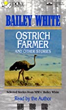 Ostrich Farmer and Other Stories by Bailey…