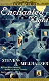 Steven Millhauser: Enchanted Night