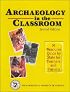 Archaeology in the Classroom: A Resource…