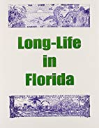 Long Life in Florida by Hilton Hotema