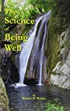 Wallace D. Wattles: The Science of Being Well
