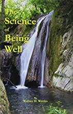 The Science of Being Well by Wallace D.…