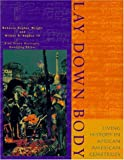 Hughes Wright, Roberta: Lay Down Body: Living History in African American Cemeteries