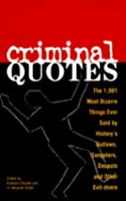 Criminal Quotes: The 1,001 Most Bizarre…
