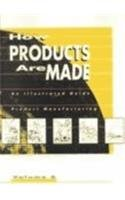 How Products Are Made: An Illustrated Guide…