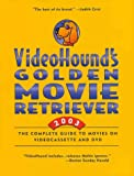 Craddock, Jim: Videohound&#39;s Golden Movie Retriever 2003: The Complete Guide to Movies on Videocassette and Dvd