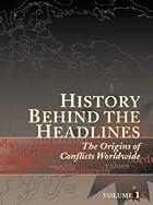 History Behind the Headlines: The Origins of…