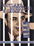 Outlaws, Mobsters & Crooks Volume 4.: From…