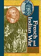 French and Indian War by Laurie Collier…
