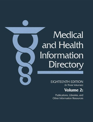 medical-health-information-directory-medical-and-health-information-directory-vol-2-publications-libraries-and-other-information-resources